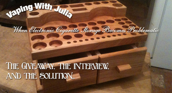 Vaping With Julia The Ecigstand Giveaway And Interview Spinfuel Vape