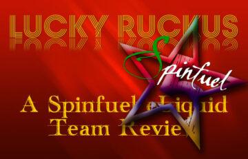 Lucky Ruckus eLiquid Team Review