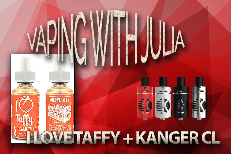 Mad Hatter I Love Taffy & The Kanger CL Tank – Vaping with Julia Spinfuel eMagazine Julia Hartley-Barnes