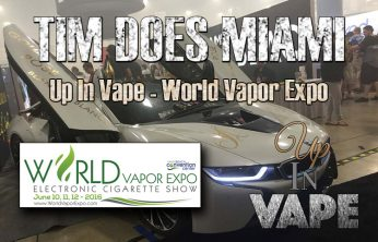 "Up in Vape Mark ""Tim"" Timblin World Vapor Expo"