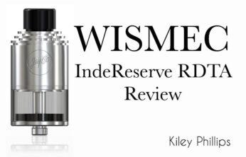 WISMEC IndeReserve RDTA REVIEW SPINFUEL VAPE MAGAZINE