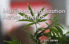 Marijuana Legalization Spreading Across America… And The World? – Spinfuel VAPE Magazine