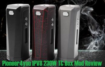 Pioneer4you IPV8 230W TC Box Mod - Spinfuel VAPE Magazine