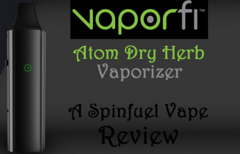 VaporFi Atom Dry Herb Vaporizer - Spinfuel VAPE Magazine