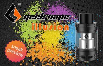 Geek Vape Illusion Sub-Ohm Tanks Preview Spinfuel VAPE Magazine