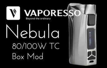 Vaporesso Nebula 100W TC Box Mod Review – Spinfuel VAPE Magazine
