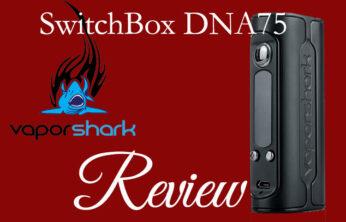 Vaporshark SwitchBox DNA 75 Review – Spinfuel VAPE Magazine