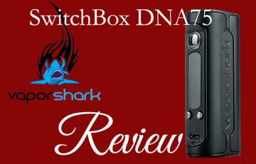 Vaporshark SwitchBox DNA 75 Review – Spinfuel VAPE Magazine