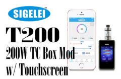 Sigelei T200 200W Touch Screen TC Box Mod Review Spinfuel VAPE Magazine