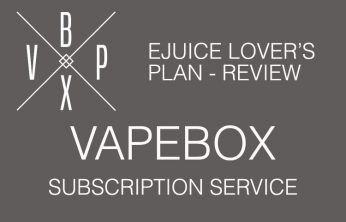 VAPEBOX Juice Lovers Subscription Service Review – Spinfuel VAPE Magazine