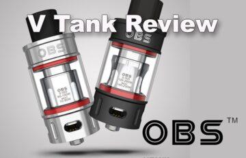 OBS V Sub-Ohm Tank Review - SPINFUEL VAPE MAGAZINE
