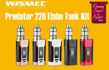 WISMEC Predator 228 and Elabo Sub-Ohm Kit Preview by Spinfuel VAPE Magazine