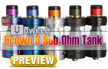 Uwell Crown 3 Sub-Ohm Tank Preview Spinfuel Vape Magazine