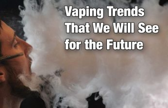 Vaping Trends That We Will See for the Future