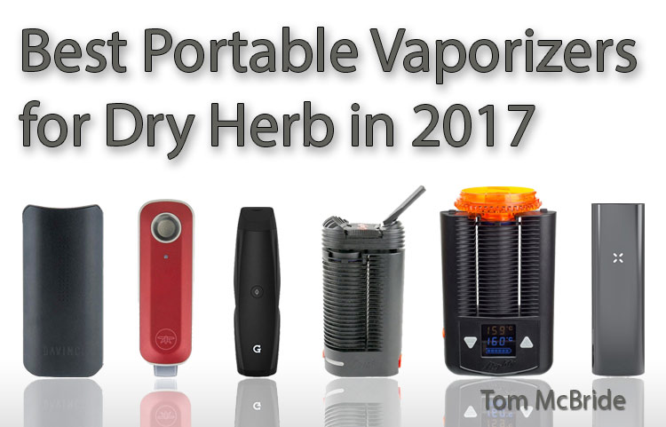 Best Portable Vaporizers for Dry Herb in 2017 | Spinfuel VAPE