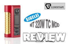 Sigelei MT 220W TC Mod Review – Spinfuel VAPE