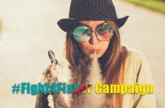 #Fight4Flavor campaign E-Liquid Flavors
