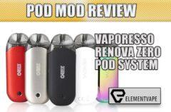 Vaporesso Renova Zero Pod Mod Review