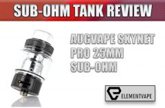 Augvape Skynet PRO 25mm Sub-Ohm Tank Review