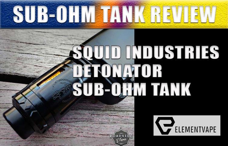 Squid Industries Detonator Sub-Ohm Tank Review