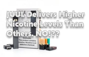JUUL Delivers Higher Nicotine Levels Than Others. NO!??