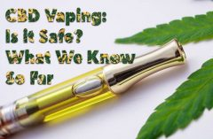 CBD Vaping: Is it Safe? What We Know So Far