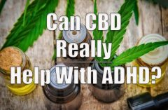 ADHD Can CBD Really Help With ADHD?