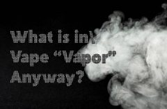 What is in Vape Vapor