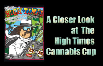 A Closer Look at The High Times Cannabis Cup