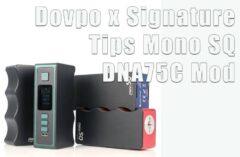 Dovpo x Signature Tips Mono SQ DNA75C Mod