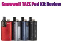 Snowwolf TAZE Pod Kit Review