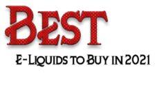Best e-liquids to buy in 2021